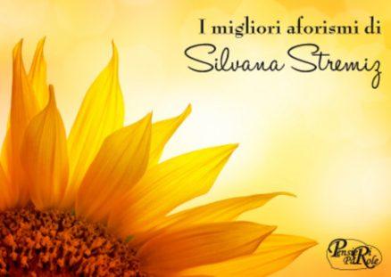 I migliori aforismi di Silvana Stremiz