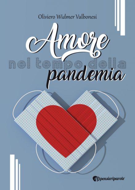 Amore nel tempo della pandemia - Oliviero Widmer Valbonesi